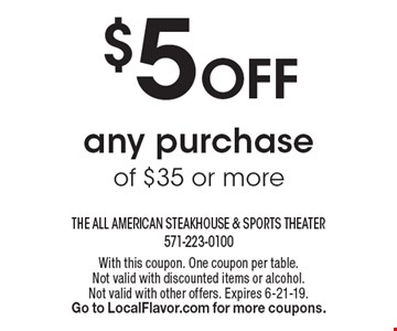 $5 Off any purchase of $35 or more. With this coupon. One coupon per table.Not valid with discounted items or alcohol. Not valid with other offers. Expires 6-21-19. Go to LocalFlavor.com for more coupons.