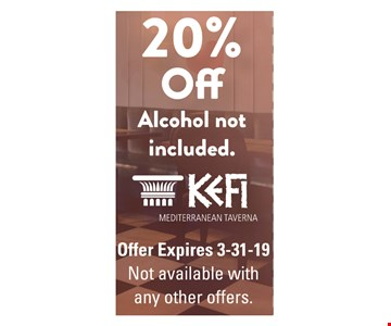 20% Off alcohol not included. Keffi Mediterranean Taverna. Offer expires 3/31/19. Not available with any other offers.