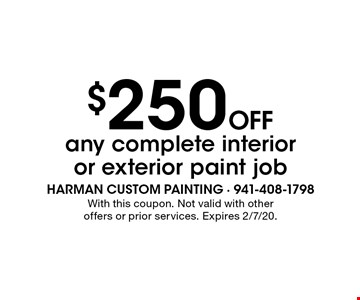 $250 Off any complete interior or exterior paint job. With this coupon. Not valid with other offers or prior services. Expires 2/7/20.