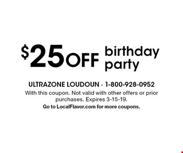 $25 off birthday party. With this coupon. Not valid with other offers or prior purchases. Expires 3-15-19. Go to LocalFlavor.com for more coupons.
