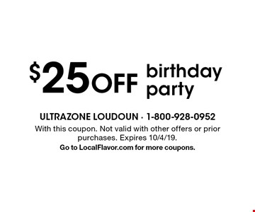 $25 off birthday party. With this coupon. Not valid with other offers or prior purchases. Expires 10/4/19. Go to LocalFlavor.com for more coupons.