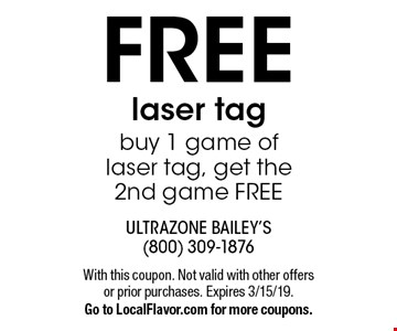 Free laser tag. Buy 1 game of laser tag, get the 2nd game free. With this coupon. Not valid with other offers or prior purchases. Expires 3/15/19. Go to LocalFlavor.com for more coupons.