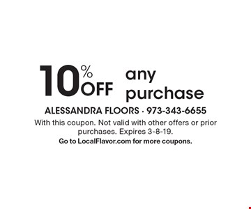 10% Off any purchase. With this coupon. Not valid with other offers or prior purchases. Expires 3-8-19. Go to LocalFlavor.com for more coupons.