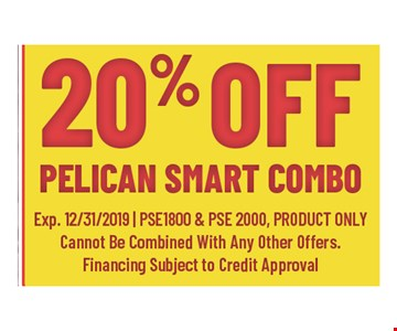 20% off Pelican smart combo. Expires12/31/19. PSE1800 & PSE2000, product only. Cannot be combined with any other offers. Financing subject to credit approval.