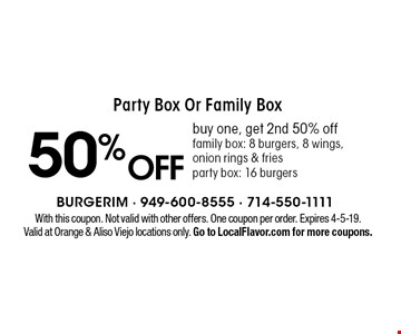 50% off Party Box Or Family Box. Buy one, get 2nd 50% off. Family box: 8 burgers, 8 wings, onion rings & fries. Party box: 16 burgers. With this coupon. Not valid with other offers. One coupon per order. Expires 4-5-19. Valid at Orange & Aliso Viejo locations only. Go to LocalFlavor.com for more coupons.