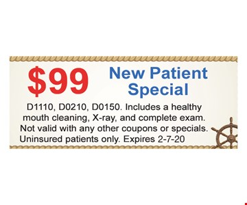 $99 New patient special. D1110, D0210, D0150. Includes a healthy mouth cleaning, X-ray, and complete exam. Not valid with any other coupons or specials Uninsured patients only.