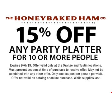 15% OFF any party platter for 10 or more people. Expires 9/6/19. Offer valid only at the Orange and Tustin locations. Must present coupon at time of purchase to receive offer. May not be combined with any other offer. Only one coupon per person per visit. Offer not valid on catalog or online purchase. While supplies last.