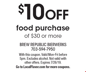 $10 off food purchase of $30 or more. With this coupon. Valid Mon-Fri before 5pm. Excludes alcohol. Not valid with other offers. Expires 7/26/19. Go to LocalFlavor.com for more coupons.