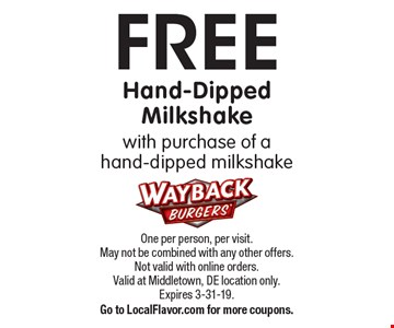 FREE Hand-Dipped Milkshake with purchase of a hand-dipped milkshake. One per person, per visit. May not be combined with any other offers. Not valid with online orders. Valid at Middletown, DE location only. Expires 3-31-19. Go to LocalFlavor.com for more coupons.