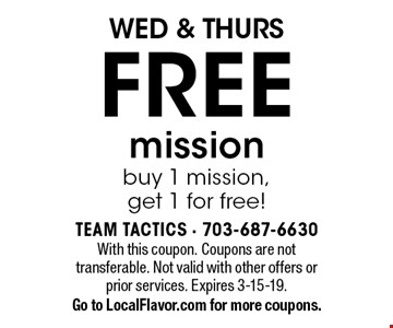 WED & THURS. FREE mission. Buy 1 mission, get 1 for free!. With this coupon. coupons are not transferable. Not valid with other offers or prior services. Expires 3-15-19.Go to LocalFlavor.com for more coupons.