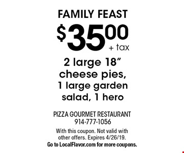 FAMILY FEAST $35.00 + tax 2 large 18