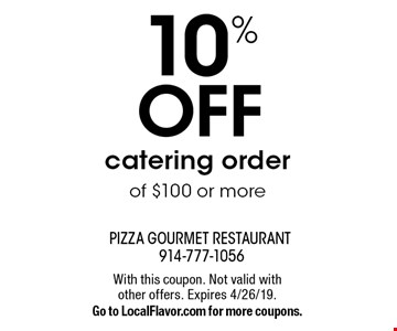 10% OFF catering order of $100 or more. With this coupon. Not valid with other offers. Expires 4/26/19. Go to LocalFlavor.com for more coupons.