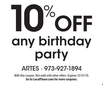 10% OFF any birthday party. With this coupon. Not valid with other offers. Expires 12/31/19. Go to LocalFlavor.com for more coupons.