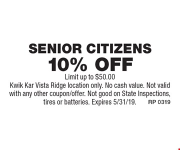 10% off Senior Citizens. Limit up to $50.00. Kwik Kar Vista Ridge location only. No cash value. Not valid with any other coupon/offer. Not good on State Inspections, tires or batteries. Expires 5/31/19.