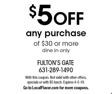$5 OFF any purchase of $30 or more dine in only. With this coupon. Not valid with other offers, specials or with $5 lunch. Expires 4-5-19. Go to LocalFlavor.com for more coupons.