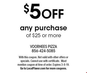 $5 OFF any purchase of $25 or more. With this coupon. Not valid with other offers or specials. Cannot use with certificate.Must mention coupon at time of order. Expires 3-8-19.Go to LocalFlavor.com for more coupons.