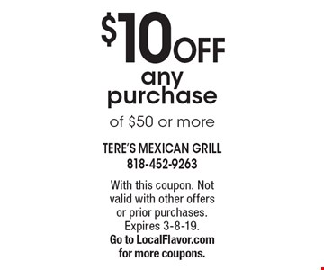$10 Off any purchase of $50 or more. With this coupon. Not valid with other offers or prior purchases. Expires 3-8-19. Go to LocalFlavor.com for more coupons.