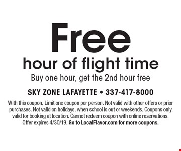 Free hour of flight time. Buy one hour, get the 2nd hour free. With this coupon. Limit one coupon per person. Not valid with other offers or prior purchases. Not valid on holidays, when school is out or weekends. Coupons only valid for booking at location. Cannot redeem coupon with online reservations. Offer expires 4/30/19. Go to LocalFlavor.com for more coupons.