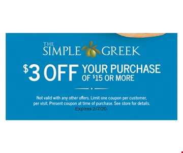 $3 Off Your Purchase Of $15 Or More. Not valid with any other offers. Limit one coupon per customer, per visit. Present coupon at time of purchase. See store for details. Expires 2/7/20.