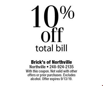 10% off total bill. With this coupon. Not valid with other offers or prior purchases. Excludes alcohol. Offer expires 9/13/19.