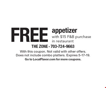 Free appetizer with $15 F&B purchase in restaurant. With this coupon. Not valid with other offers. Does not include combo platters. Expires 5-17-19. Go to LocalFlavor.com for more coupons.