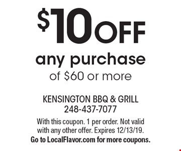 $10 OFF any purchase of $60 or more. With this coupon. 1 per order. Not valid with any other offer. Expires 12/13/19. Go to LocalFlavor.com for more coupons.