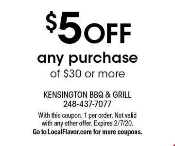 $5 OFF any purchase of $30 or more. With this coupon. 1 per order. Not valid with any other offer. Expires 2/7/20. Go to LocalFlavor.com for more coupons.