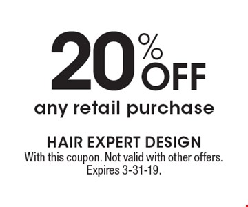 20% Off any retail purchase. With this coupon. Not valid with other offers. Expires 3-31-19.