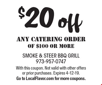 $20 off any Catering order of $100 or more. With this coupon. Not valid with other offers or prior purchases. Expires 4-12-19.Go to LocalFlavor.com for more coupons.