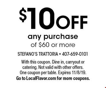 $10 OFF any purchase of $60 or more. With this coupon. Dine in, carryout or catering. Not valid with other offers. One coupon per table. Expires 11/8/19. Go to LocalFlavor.com for more coupons.
