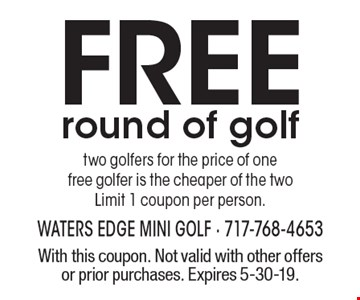 Free round of golf two golfers for the price of one free golfer is the cheaper of the two. Limit 1 coupon per person. With this coupon. Not valid with other offers or prior purchases. Expires 5-30-19.