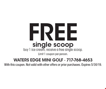 Free single scoop buy 1 ice cream, receive a free single scoop. Limit 1 coupon per person. With this coupon. Not valid with other offers or prior purchases. Expires 5/30/19.