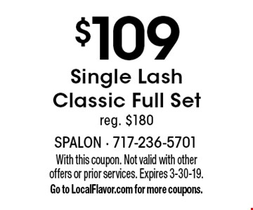 $109 Single Lash Classic Full Set reg. $180. With this coupon. Not valid with other offers or prior services. Expires 3-30-19. Go to LocalFlavor.com for more coupons.