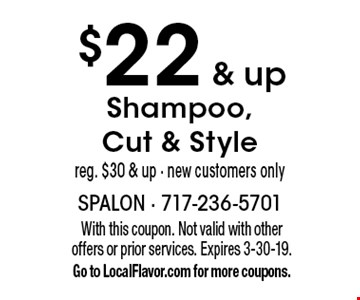 $22 & up Shampoo, Cut & Style reg. $30 & up - new customers only. With this coupon. Not valid with other offers or prior services. Expires 3-30-19. Go to LocalFlavor.com for more coupons.