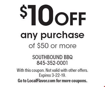 $10 OFF any purchase of $50 or more. With this coupon. Not valid with other offers. Expires 3-22-19. Go to LocalFlavor.com for more coupons.