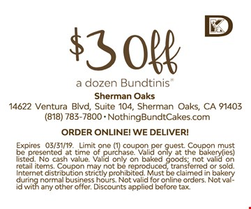 $3 off a dozen Bundtinis. Order online. We deliver. Expires03/31/19. Limit one (1) coupon per guest. Coupon must be presented at time of purchase. Valid only at the bakery(ies) listed. No cash value. Valid only on baked goods; not valid on retail items. Coupon may not be reproduced, transferred or sold. Internet distribution strictly prohibited. Must be claimed in bakery during normal business hours. Not valid for online orders. Not valid with any other offer. Discounts applied before tax.