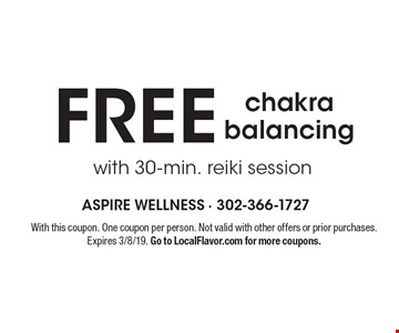 Free chakra balancing with 30-min. reiki session. With this coupon. One coupon per person. Not valid with other offers or prior purchases. Expires 3/8/19. Go to LocalFlavor.com for more coupons.