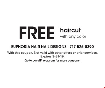 Free haircut with any color. With this coupon. Not valid with other offers or prior services. Expires 3-31-19. Go to LocalFlavor.com for more coupons.