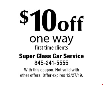 $10 off one way first time clients. With this coupon. Not valid with other offers. Offer expires 12/27/19.