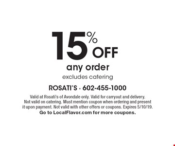 15% OFF any order, excludes catering. Valid at Rosati's of Avondale only. Valid for carryout and delivery. Not valid on catering. Must mention coupon when ordering and present it upon payment. Not valid with other offers or coupons. Expires 5/10/19. Go to LocalFlavor.com for more coupons.