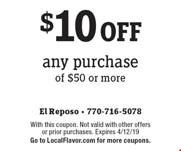 $10 off any purchase of $50 or more. With this coupon. Not valid with other offers or prior purchases. Expires 4/12/19. Go to LocalFlavor.com for more coupons.