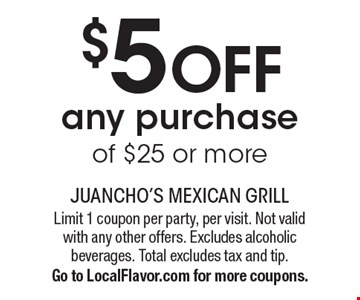 $5 off any purchase of $25 or more. Limit 1 coupon per party, per visit. Not valid with any other offers. Excludes alcoholic beverages. Total excludes tax and tip. Go to LocalFlavor.com for more coupons.