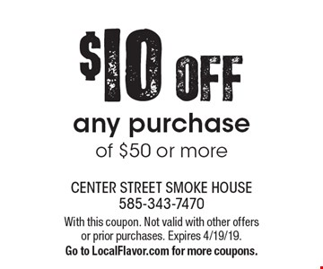 $10 OFF any purchase of $50 or more. With this coupon. Not valid with other offers or prior purchases. Expires 4/19/19. Go to LocalFlavor.com for more coupons.
