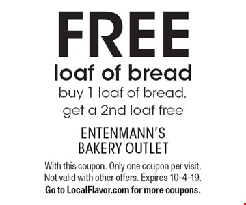 Free loaf of bread. Buy 1 loaf of bread, get a 2nd loaf free. With this coupon. Only one coupon per visit. Not valid with other offers. Expires 10-4-19. Go to LocalFlavor.com for more coupons.