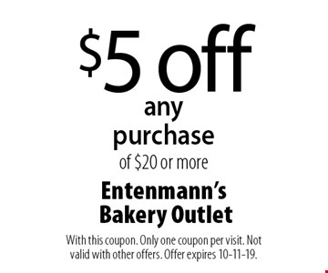 $5 off any purchase of $20 or more. With this coupon. Only one coupon per visit. Not valid with other offers. Offer expires 10-11-19.