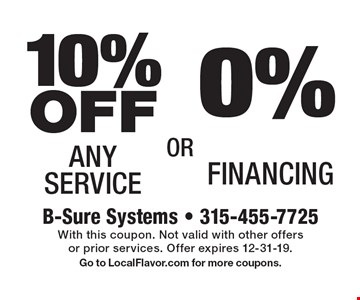 0% Financing. 10% OFF Any Service. With this coupon. Not valid with other offers or prior services. Offer expires 12-31-19. Go to LocalFlavor.com for more coupons.