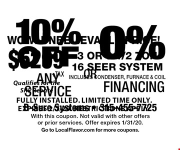 0% Financing. 10% OFF Any Service. With this coupon. Not valid with other offers or prior services. Offer expires 1/31/20. Go to LocalFlavor.com for more coupons.