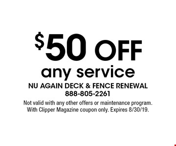 $50 off any service. Not valid with any other offers or maintenance program.With Clipper Magazine coupon only. Expires 8/30/19.