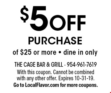 $5 OFF purchase of $25 or more - dine in only. With this coupon. Cannot be combined with any other offer. Expires 10-31-19.Go to LocalFlavor.com for more coupons.