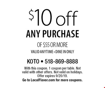 $10 off any purchase of $55 or more. Valid anytime. Dine in only. With this coupon. 1 coupon per table. Not valid with other offers. Not valid on holidays. Offer expires 9/20/19. Go to LocalFlavor.com for more coupons.
